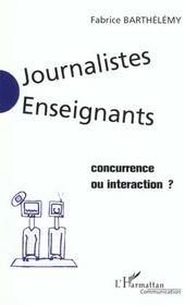 Journalistes Enseignants ; Concurrence Ou Interaction - Intérieur - Format classique