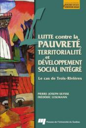 Lutte contre la pauvreté, territorialité et développement social intégré ; le cas de Trois-Rivières - Couverture - Format classique