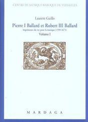 Pierre I Ballard Et Robert Iii Ballard (1599-1673) Vol 1 - Intérieur - Format classique