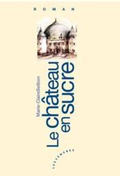 Le Chateau En Sucre - Couverture - Format classique