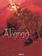 Akarad T.1 ; L'Homme Qui Devint Loup - Intérieur - Format classique