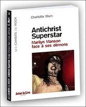Antichrist superstar ; Marilyn Manson face à ses démons - Intérieur - Format classique