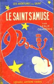 Le Saint S'Amuse. Les Aventures Du Saint N°24. - Couverture - Format classique