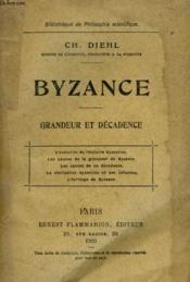 Byzance. Grandeur Et Decadence. - Couverture - Format classique