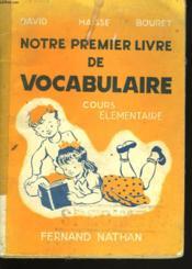 Notre Premier Livre De Vocabulaire. Cours Elementaire - Couverture - Format classique