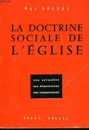La Doctrine Sociale De L'Eglise, Son Actualite, Ses Dimensions, Son Rayonnement - Couverture - Format classique