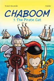 Vente livre :  Chaboom t.1 ; the pirate cat  - Mandar - Brand Alexander