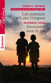 Les jumeaux de Luke Gerson ; rencontre sous le gui  - Christy Jeffries - Maureen Child