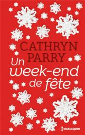 Vente livre :  Un week-end de fête  - Cathryn Parry