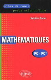 Notes De Cours Prepa Scientifique Mathematiques Pc-Pc* - Intérieur - Format classique