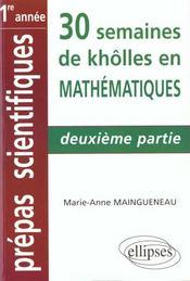 30 Semaines De Kholles En Mathematiques Deuxieme Partie Prepas Scientifiques 1re Annee - Intérieur - Format classique