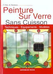 Peinture Sur Verre Sans Cuisson ; Techniques Equipement Modeles - Intérieur - Format classique