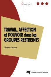 Travail, affection et pouvoir dans les groupes restreints - Couverture - Format classique