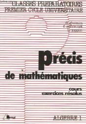 Précis de maths ; algèbre 1 - Couverture - Format classique