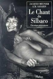 Chant Du Silbaco Chronique Amazonienne - Couverture - Format classique