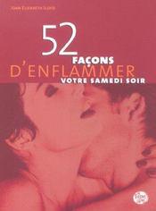 52 Facons D Enflammer Votre Samedi Soir - Intérieur - Format classique