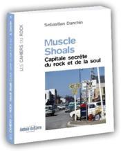 Muscle shoals ; capitale secrète du rock et de la soul - Couverture - Format classique