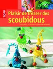Plaisir de tresser des scoubidous ; polyvalence et couleurs tout au long de l'année - Couverture - Format classique