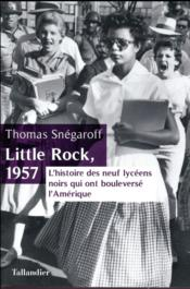 Vente livre :  Little rock 1957  - Thomas Snegaroff