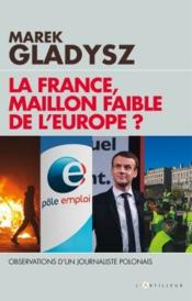 Vente  La France, maillon faible de l'Europe ? observations d'un journaliste polonais  - Marek Gladisz