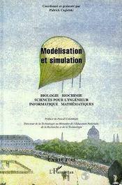 Modelisation Et Simulation ; Biologie, Biochimie, Sciences Pour L'Ingenieur, Informatique, Mathematiques - Intérieur - Format classique