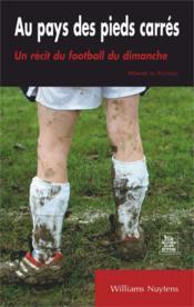 Au pays des pieds carrés ; un récit du football du dimanche - Couverture - Format classique