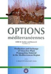 Production and exchange of virusfree plant propagating material in the mediterranean region options - Couverture - Format classique