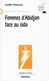 Femmes d'abidjan face au sida - Couverture - Format classique