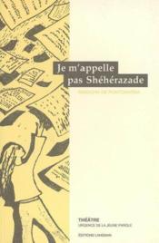 Je m'appelle pas Shéhérazade - Couverture - Format classique