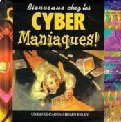 Bienvenue chez les cyber maniaques - Couverture - Format classique