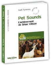 Pet Sounds ; l'achèvement de Brian Wilson - Couverture - Format classique