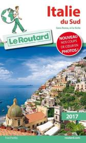 Guide du Routard ; Italie du Sud (édition 2017)  - Collectif Hachette