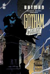 Batman ; Gotham by Gaslight  - Brian Augustyn - Mike Minola - Eduardo Barreto