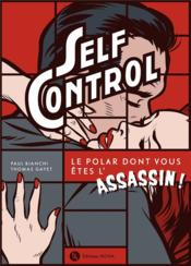Vente  Self control ; le polar dont vous êtes l'assassin !  - Paul Bianchi - Thomas Gayet