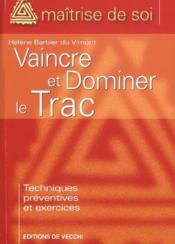 Vaincre Et Dominer Le Trac - Couverture - Format classique