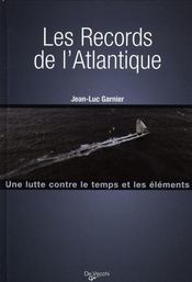 Les records de l'Atlantique  - Jean-Luc Garnier