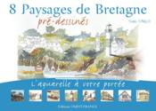 8 Paysages De Bretagne Pre-Dessines L'Aquarelle A Votre Portee - Couverture - Format classique