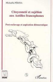 Citoyenneté et sujétion aux Antilles francophones - Intérieur - Format classique