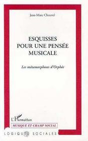 Esquisses Pour Une Pensee Musicale ; Les Metamorphoses D'Orphee - Intérieur - Format classique