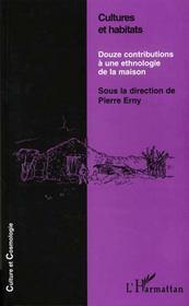 Cultures Et Habitats ; Douze Contributions A Une Ethnologie De La Maison - Intérieur - Format classique