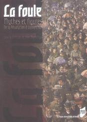 Foule Mythes Et Figures De La Revolution A Aujourd Hui. - Intérieur - Format classique