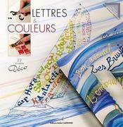Lettres et couleurs ; calligraphies et aquarelles sur tous supports - Intérieur - Format classique