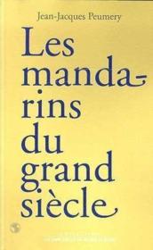 Mandarins Du Grand Siecle (Les) - Couverture - Format classique