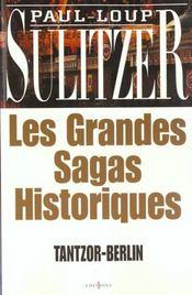 Les grandes sagas historiques ; tantzor-berlin - Intérieur - Format classique