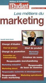 Les Métiers Du Marketing. Chargé D'Études, Chef De Groupe, Chef De Produit... - Couverture - Format classique