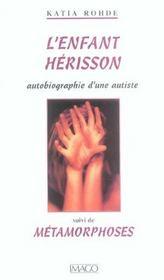 L'Enfant Herisson : Autobiographie D'Une Autiste ; Metamorphoses (2e Edition) - Intérieur - Format classique