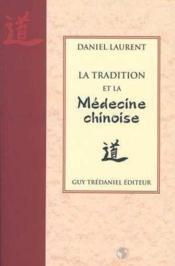 La tradition et la médecine chinoise - Couverture - Format classique