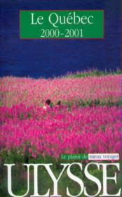Guide Ulysse ; Quebec 2000-2001 - Couverture - Format classique