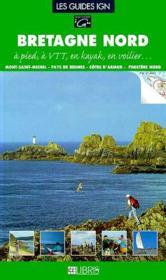 Bretagne nord ; côtes d'Armor et Finistère t.1 ; à pied, à vtt, en kayak - Couverture - Format classique