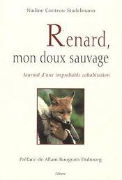 Renard, Mon Doux Sauvage ; Journal D'Une Improbable Cohabitation - Intérieur - Format classique
